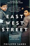 East West Street - On the Origins of Genocide and Crimes Against Humanity - Sands Philippe