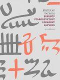 Ebersův staroegyptský lékařský papyrus - Břetislav Vachala