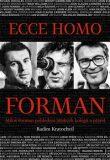 Ecce homo Forman - Radim Kratochvíl