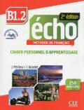 Écho B1.2: Cahier d´exercices + CD audio, 2ed - Jacques Pecheur