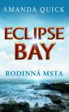 Eclipse Bay - Rodinná msta - Amanda Quick