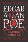 Edgar Allen Poe: Classic Stories - Edgar Allan Poe