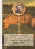 Edmund Kampián SJ (1540–1581) - František Úředníček