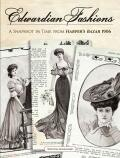 Edwardian Fashions: A Snapshot in Time from Harper's Bazar 1906 - Seleshanko