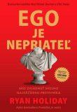 Ego je nepriateľ - Ryan Holiday