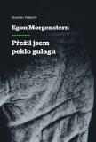 Egon Morgenstern - Přežil jsem peklo gulagu - Stanislav Poskočil