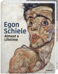 Egon Schiele: Almost a Lifetime - kolektiv autorů