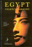 Egypt velkých faraonů - Christian Jacq