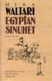 Egypťan Sinuhet 249,- - Mika Waltari