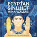 Egypťan Sinuhet: patnáct knih ze života lékaře - Mika Waltari