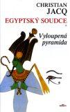 Egyptský soudce 1 Vyloupená pyramida - Christian Jacq