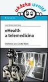 eHealth a telemedicína - Leoš Středa, Karel Hána