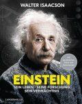 Einstein: Sein Leben, seine Forschung, sein Vermächtnis - Walter Isaacson