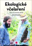 Ekologické včelaření - Včely na prvním místě - David Gerstmeier, ...