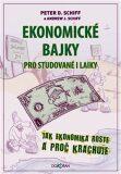 Ekonomické bajky pro studované i laiky. Jak ekonomika roste a proč krachuje - Oldřich Rajsigl, ...