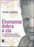 Ekonomie dobra a zla - Tomáš Sedláček, ...