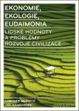 Ekonomie, ekologie, eudaimonia - Lubomír Mlčoch, ...