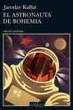 El astronauta de Bohemia - Jaroslav Kalfař