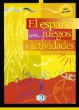 El espaňol con... juegos y actividades - Nivel Elemental (ELI) - Rocio Dominguez Pablo