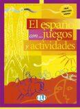 El espaňol con... juegos y actividades Nivel intermedio - Rocio Dominguez Pablo