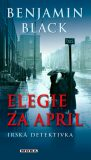 Elegie za April - Benjamin Black
