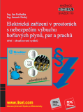 Elektrická zařízení v prostorách s nebezpečím výbuchu hořlavých plynů, par a prachů - Jan Pohludka, Jaromír Hrubý