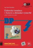 Elektrické instalace v bytové a občanské výstavbě (sedmé – aktualizované vydání) - Karel Dvořáček
