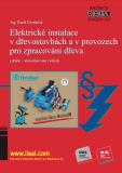 Elektrické instalace v dřevostavbách a v provozech pro zpracování dřeva (druhé – aktualizované vydání) - Karel Dvořáček