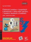 Elektrické instalace v koupelnách a prostorech s vanou nebo sprchou, v saunách, bazénech a fontánách - Karel Dvořáček