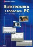 Elektronika s podporou PC + CD - Burkhard Kainka