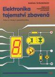 Elektronika tajemství zbavená Kniha 4 - Adrian Schommers