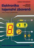 Elektronika tajemství zbavená - Kniha 4: Pokusy s optoelektronikou - Adrian Schommers
