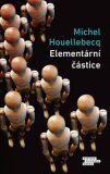 Elementární částice - Michel Houellebecq