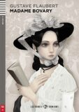 ELI - F - Seniors 4 - Madame Bovary - readers + Downloadable Multimedia - Gustave Flaubert