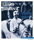 Eliška Junková vlastní rukou - Eliška Junková, ...