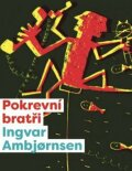 Elling: Pokrevní bratři - Ingvar Ambjornsen