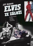 Elvis ze Záluží - Jiří Kamen