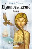 Elyonova země Desáté město - Patrick Carman