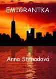 Emigrantka - Anna Strnadová