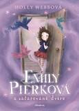 Emily Pierková a začarované dvere - Holly Webb