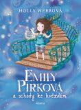 Emily Pírková a schody ke hvězdám - Holly Webb