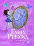 Emily Pírková a tajné zrcadlo - Holly Webb