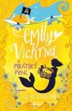Emily Vichrná a pirátský princ - Liz Kessler