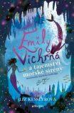 Emily Vichrná a tajemství mořské sirény - Liz Kessler