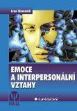 Emoce a interpersonální vztahy - Ivan Slaměník