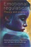 Emotional Regulation: Theory and practice - Gerber Benjine