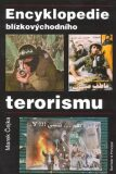 Encyklopedie blízkovýchodního terorismu - Marek Čejka