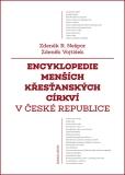 Encyklopedie menších křesťanských církví v České republice - Zdeněk Vojtíšek, ...