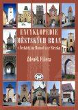 Encyklopedie městských bran v Čechách, na Moravě a ve Slezsku - Zdeněk Fišera