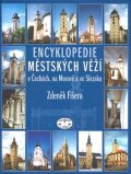 Encyklopedie městských věží v Čechách, na Moravě a ve Slezsku - Zdeněk Fišera